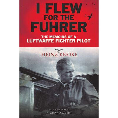 I Flew for the Fuhrer: The Memoirs of a Luftwaffe Fighter Pilot image number 1