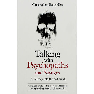 Talking with Psychopaths and Savages - a Journey into the Evil Mind image number 1