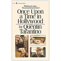 Once Upon a Time in Hollywood: A Novel by Quentin Tarantino