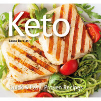 Keto: Quick & Easy, Proven Recipes