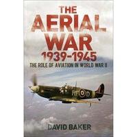 The Aerial War: 1939–45
