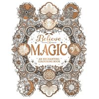 Believe in Magic: An Enchanting Colouring Book
