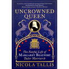 Uncrowned Queen: The Fateful Life of Margaret Beaufort image number 1