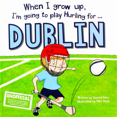 When I Grow Up Im Going To Play Hurling For Dublin image number 1