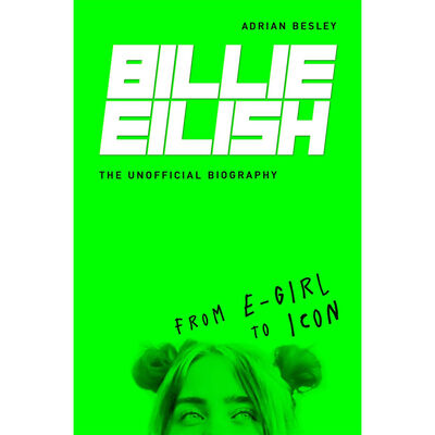 Billy Eilish: The Unofficial Biography image number 1