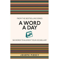 A Word a Day: 365 Words to Augment Your Vocabulary