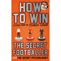 How To Win: The Secret Footballer