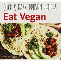 Eat Vegan: Quick & Easy, Proven Recipes