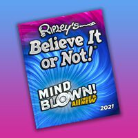 Ripley's Believe It or Not 2021: Mind Blown!