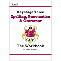 KS3 Spelling, Punctuation and Grammar: The Workbook