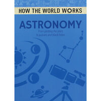 How the World Works: Astronomy