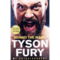 Tyson Fury: Behind The Mask Autobiography