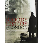 Bloody History of London: Crime, Corruption and Murder image number 1