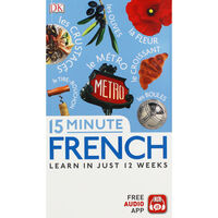 15-Minute French: Learn In Just 12 Weeks