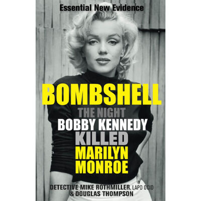 Bombshell: The Night Bobby Kennedy Killed Marilyn Monroe image number 1