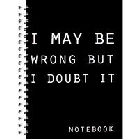 A4 I May Be Wrong Notebook