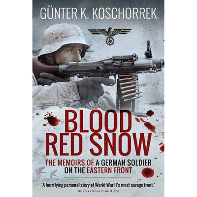 Blood Red Snow: The Memoirs of a German Soldier on the Eastern Front image number 1