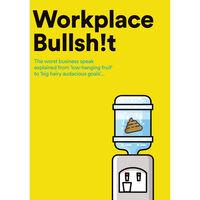 Workplace Bullsh!t