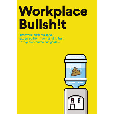 Workplace Bullsh!t image number 1