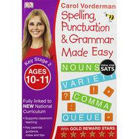 Carol Vorderman: Spelling, Punctuation & Grammar Made Easy: Age 10-11