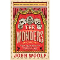 The Wonders: Lifting the Curtain on the Freak Show