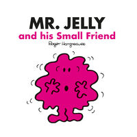Mr Men: Mr Jelly and his Small Friend