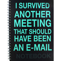 A4 Wiro I Survived Another Meeting Lined Notebook
