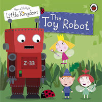 Ben & Holly's Little Kingdom: The Toy Robot