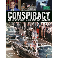 Conspiracy - The Greatest Plots Collusions and Cover-Ups