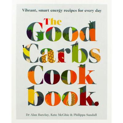 The Good Carbs Cookbook image number 1