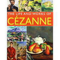 The Life and Works of Cezanne