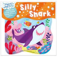 Silly Shark: Magical Bath Book