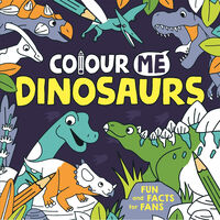 Colour Me: Dinosaurs