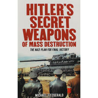 Hitler's Secret Weapons Of Mass Destruction