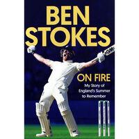 Ben Stokes: On Fire