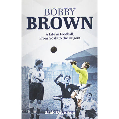 Bobby Brown: A Life in Football from Goals to Dugout image number 1