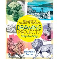 The Artist's Complete Book of Drawing Projects Step-by-Step