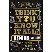 Think You Know It All? Genius Edition