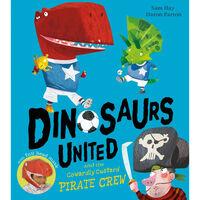 Dinosaurs United & The Cowardly Custard Pirates