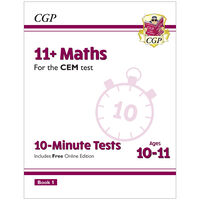 11+ CEM 10-Minute Tests Maths: Ages 10-11