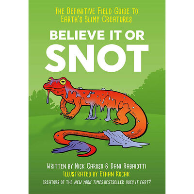 Believe It or Snot: The Definitive Field Guide to Earth's Slimy Creatures image number 1