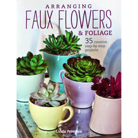 Arranging Faux Flowers and Foilage