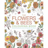 The Flowers & Bees Colouring Book