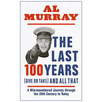 Al Murrary: The Last 100 Years (give or take) and All That