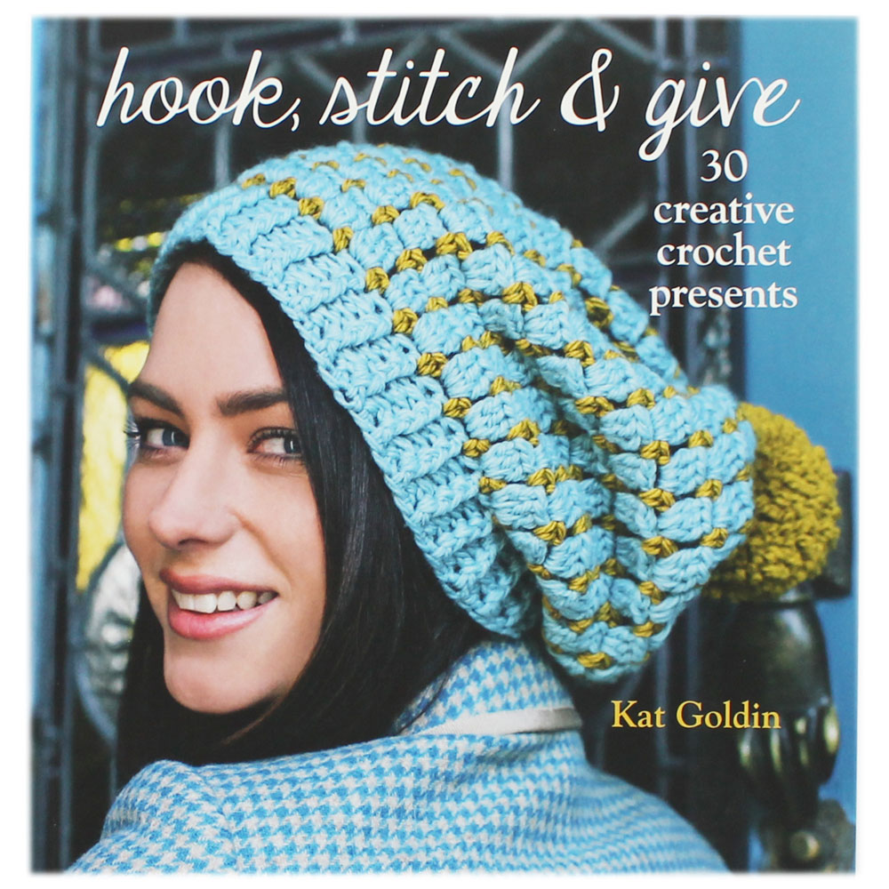 Hook, Stitch & Give: 30 Creative Crochet Presents