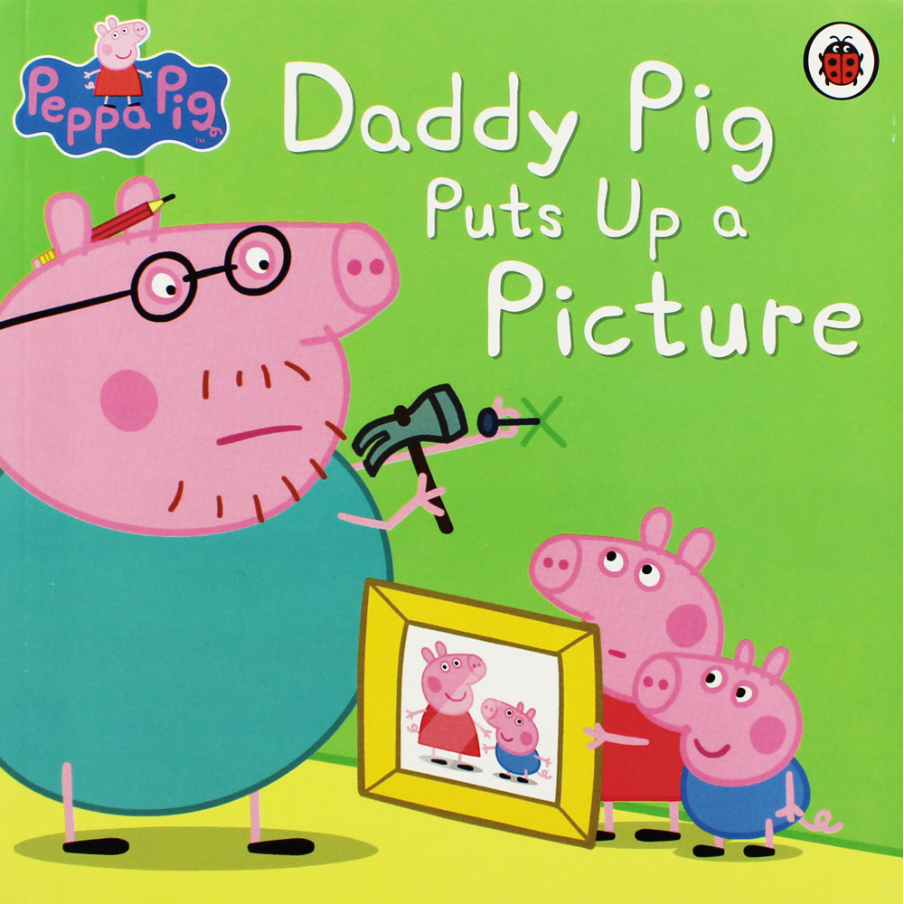 'Peppa Pig: Daddy Puts Up A Picture
